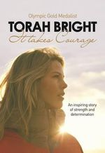 It Takes Courage - Torah Bright