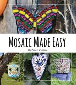 Mosaic Made Easy - Alice Vinten