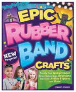 Epic Rubber Band Crafts - Dorsey Colleen