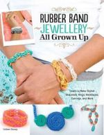 Rubber Band Jewellery-All Grown Up - Dorsey Colleen