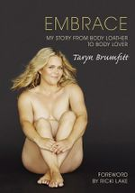 Embrace : My Story from Body Loather to Body Lover - Taryn Brumfitt