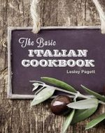 The Basic Italian Cookbook : The Basic Italian Cookbook is the Latest in the Retro Series - Retro Series