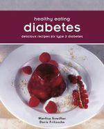 Diabetes : Recipes for Type Two Diabetes - Marlisa Szwillus