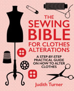 The Sewing Bible for Clothing Alterations - Turner Judith