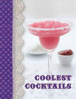Shop Recipe Notes : Coolest Cocktails - New Holland Publishers