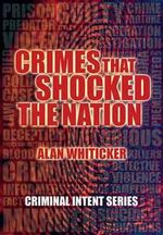 CIS : Crimes That Shocked The Nation - Whiticker Alan