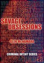 CIS : Savage Obsessions - McNamara Glen
