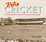 Retro Cricket : Order Now For Your Chance to Win!* - Ian Collis