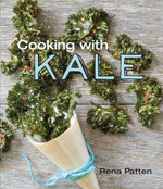 Cooking with Kale - Rena Patten