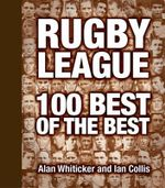 Rugby League : 100 Best of the Best - Whiticker Alan & Collis Ian