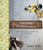 Everyday Mediterranean Cooking - Mary Valle