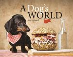 A Dog's World : Homemade Meals for Your Pooch - Asia Upward