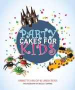 Party Cakes for Kids - Annette Hislop