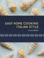 Easy Home Cooking-Italian Style - Battle Liliana