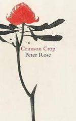 Crimson Crop - Peter Rose