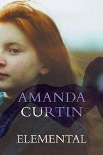 Elemental - Amanda Curtin