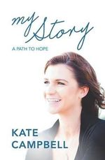 My Story : A Path to Hope - Kate Campbell