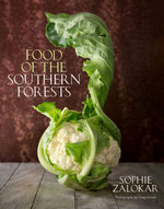 Food of the Southern Forests - Sophie Zalokar