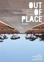 Out of Place (Gwalia) : Occasional essays on Australian regional communities and built environments in transition