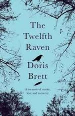 The Twelfth Raven : A memoir of stroke, love and recovery - Doris Brett
