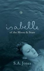 Isabelle of the Moon and Stars - S.A. Jones