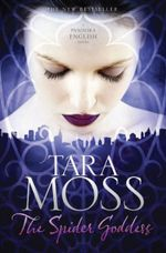 The Spider Goddess : Pandora English Series : Book 2 - Tara Moss