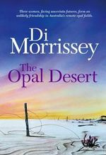 The Opal Desert - Di Morrissey