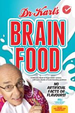 Dr Karl's Brain Food : No Artificial Facts or Flavours! - Dr. Karl Kruszelnicki
