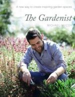 The Gardenist - Michael McCoy
