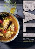 Bali : The Food of My Island Home - Janet De Neefe