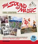 The Sound of Music Family Scrapbook  : The Inside Story of the Beloved Movie Musical, Revealed by the Actors Who Starred as the Von Trapp Children - Fred Bronson