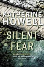 Silent Fear : An Ella Marconi Novel - Katherine Howell