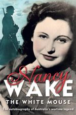 The White Mouse : Commemorative Edition - Nancy Wake