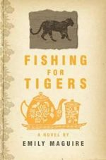 Fishing for Tigers - Emily Maguire
