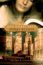 Abu Dhabi Days, Dubai Nights : One woman's story of the two cities that changed her - Jillian Schedneck