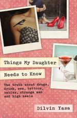 Things My Daughter Needs to Know - Dilvin Yasa