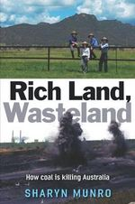 Rich Land, Wasteland - Sharyn Munro