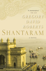 Shantaram : A Novel - Gregory David Roberts