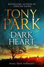 Dark Heart - Tony Park