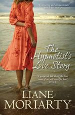 The Hypnotist's Love Story - Liane Moriarty