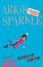 Pearl Girl : Arkie Sparkle Treasure Hunter 6 - Petra James