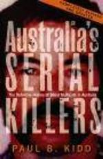 Australia's Serial Killers - Paul B. Kidd