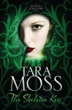 The Skeleton Key : Pandora English Series : Book 3 - Tara Moss