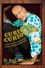 Curious and Curiouser - Karl Kruszelnicki