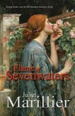 Flame of Sevenwaters : The Sevenwaters Series : Book 6 - Juliet Marillier