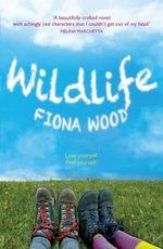 Wildlife : Winner of the 2014 CBCA for Older Readers - Fiona Wood