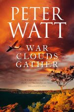 War Clouds Gather : Frontier Series - Peter Watt