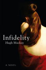 Infidelity - Hugh Mackay