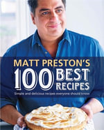 Matt Preston's Best 100 Recipes - Matt Preston