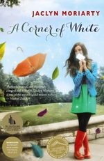 A Corner of White : The Colours of Madeleine : Book 1 - Jaclyn Moriarty